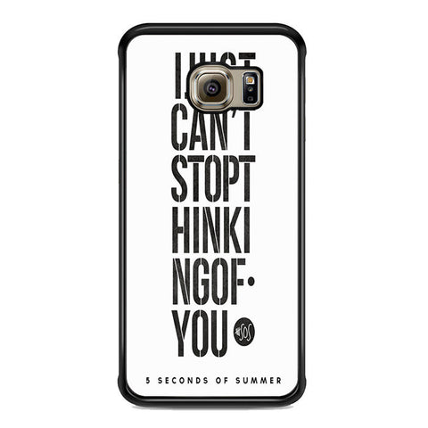 5 Seconds Of Summer I Just Cant Stop Thinking Of You For Samsung Galaxy S6 Edge Plus Case