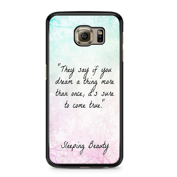 Sleeping Beauty Quotes Disney For Samsung Galaxy S6 Case Maydistore