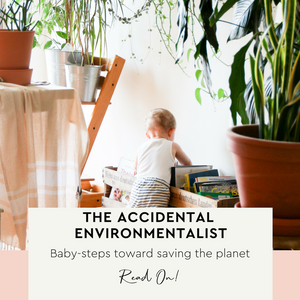 The Accidental Environmentalist