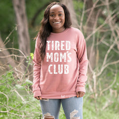 Tired Mom's Club Sweat Shirt, TMCSS