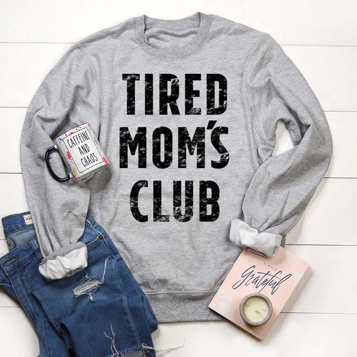 Tired Mom's Club Sweatshirt, TMCSS