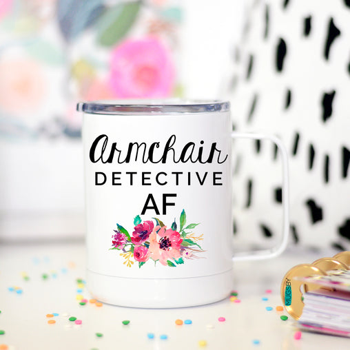 Armchair Detective AF Travel Cup, Funny Gift for Armchair Detective, True Crime Lover