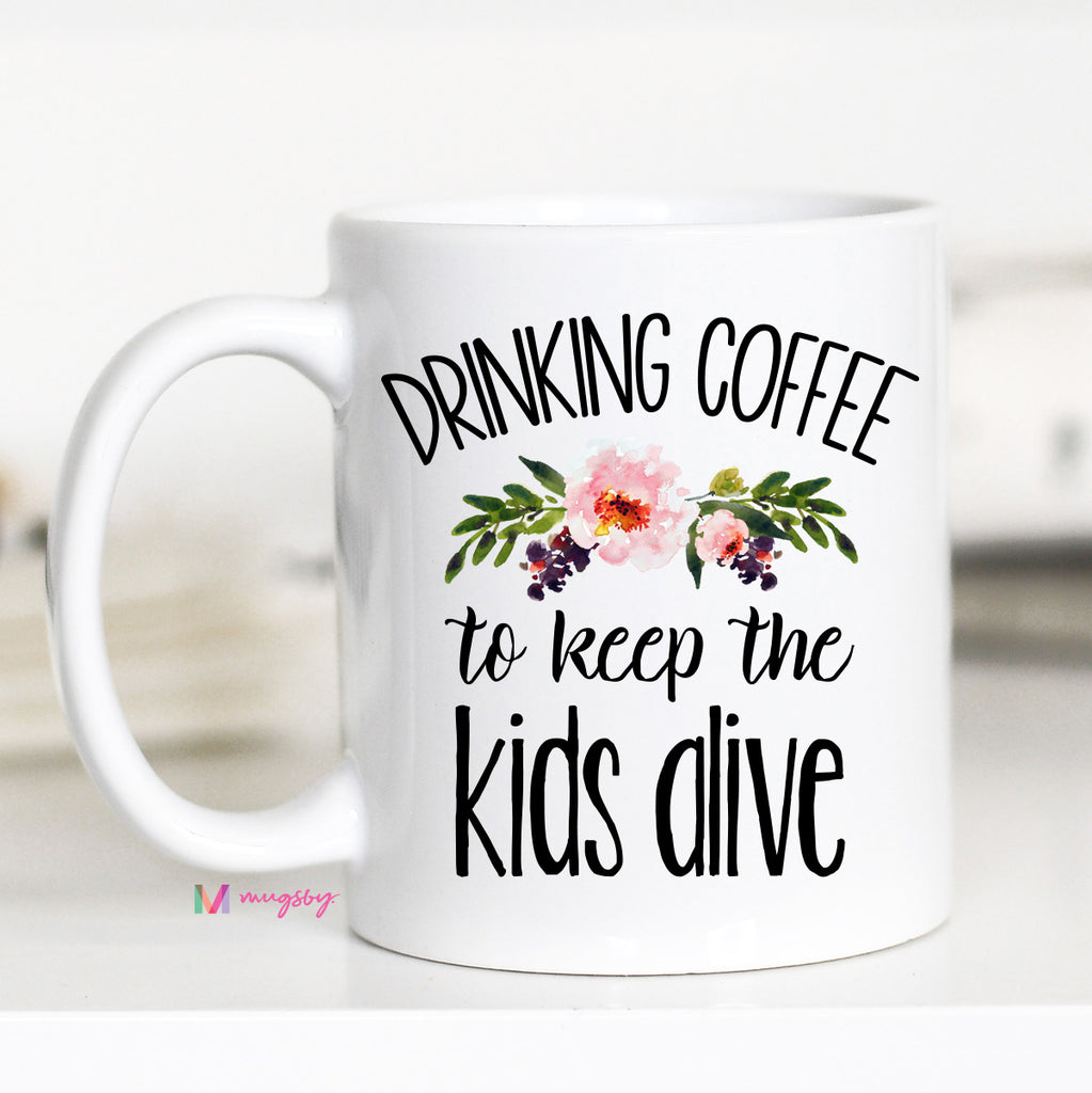 Keep the Tiny Humans Alive, Funny Mom Coffee Mug, CM