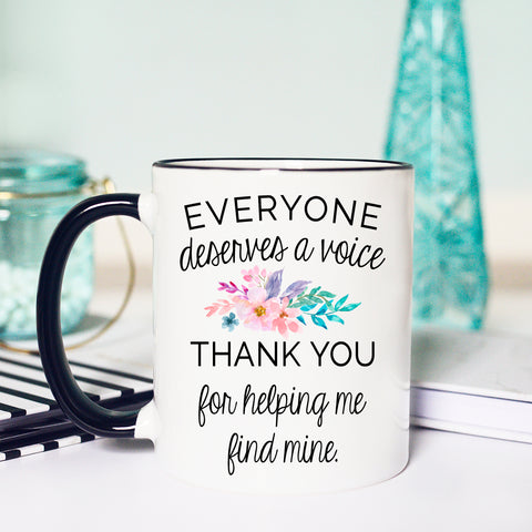 Everyone Deserves A Voice Mug, Mug for Speech Therapist, Speech Therapist Gift, SLP Gift
