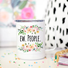 Ew People Travel Cup, Introvert Tumbler