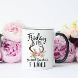 Friday is my Second Favorite F Word Mug, Funny F word Mug, Funny Mug about Friday