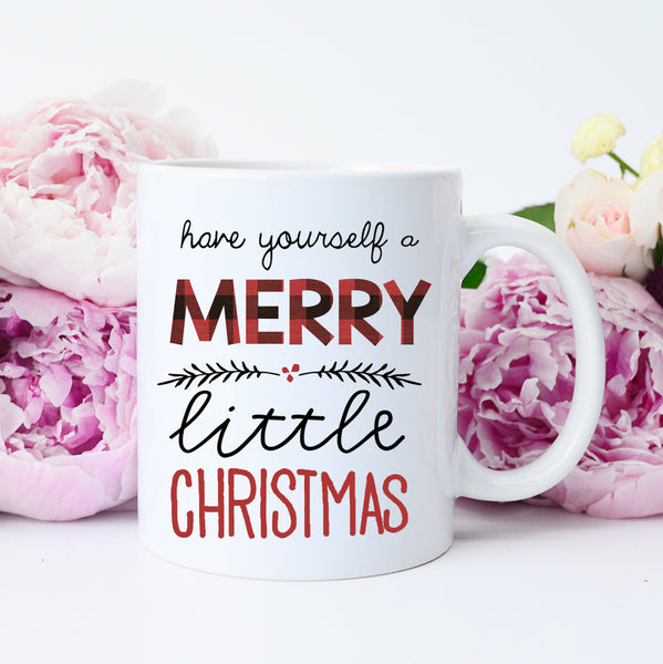 Have Yourself A Merry Little Christmas.Have Yourself A Merry Little Christmas Mug