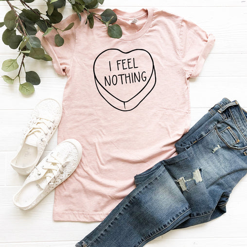 I Feel Nothing Shirt, Valentine's Day Shirt