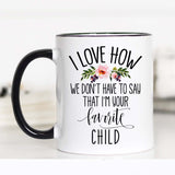 Mother's Day from Son, Mother's Day from Daughter, Favorite Child Mug, CM