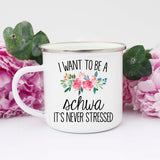 I Want to Be a Schwa Mug