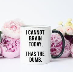 I cannot brain today Gift