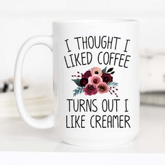 I thought I liked Coffee But I like Creamer
