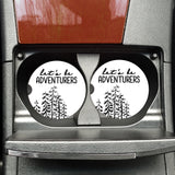 Let's Be Adventurers - Coasters for your Car - Gift for an Adventurer, Camping Car Accessories, Travel Gift, Gift for Travelers