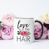 Love is in the Hair Mug