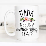 Mama Needs a Mother Effing Nap, Tired Mama, CM