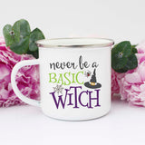 Never Be a Basic Witch Mug