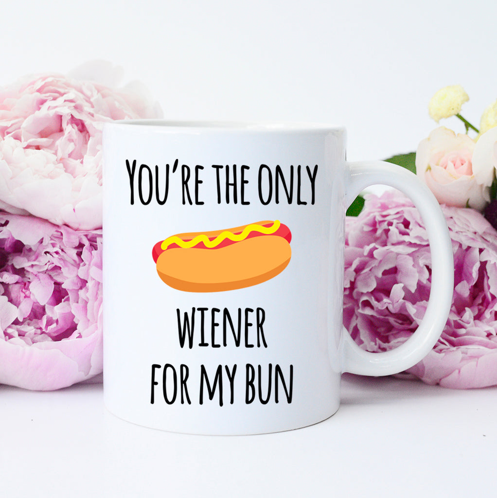 You're the Only Wiener for My Bun, Funny Valentine's Mug