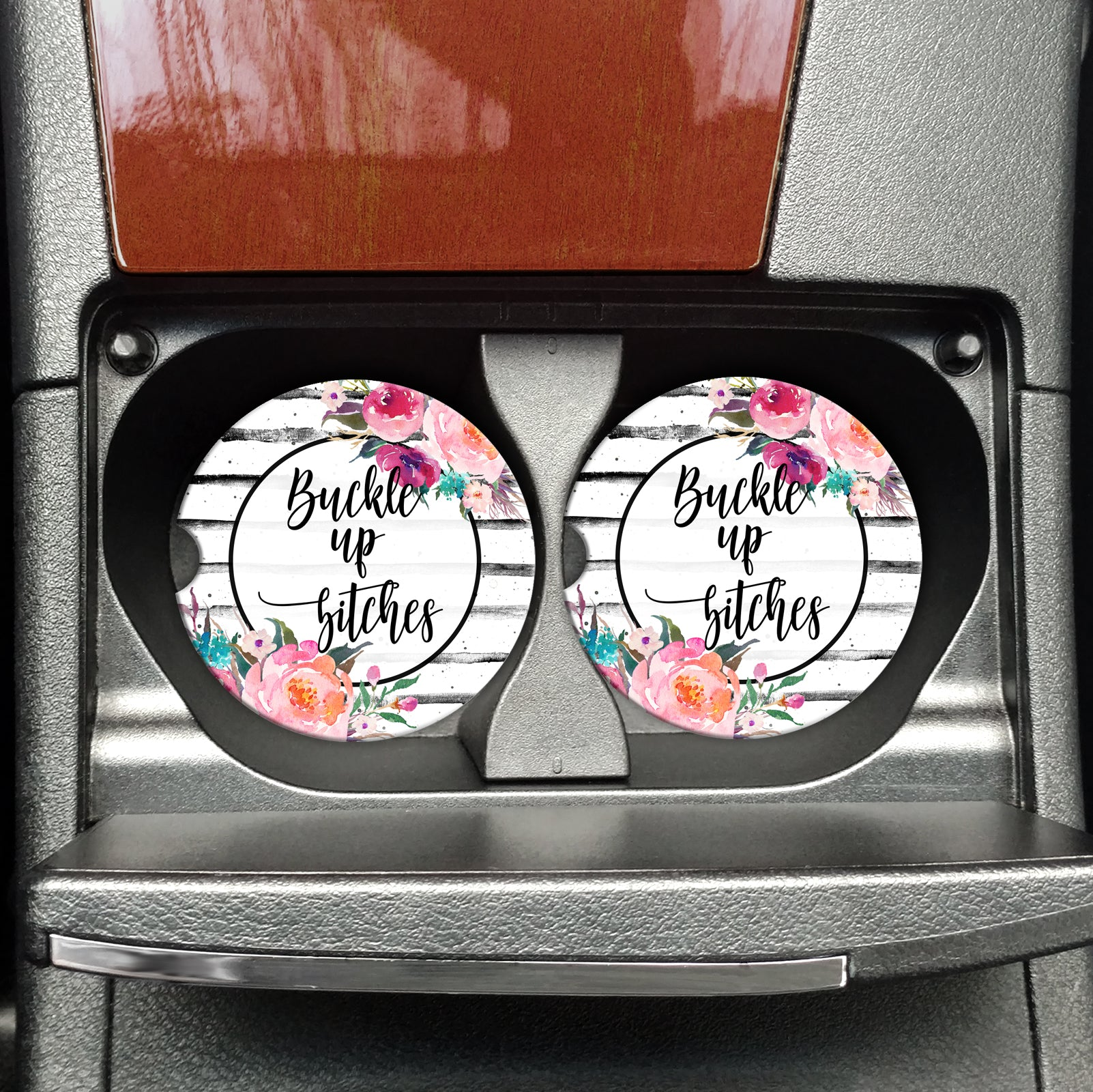 Buckle Up - Funny Coasters for your Vehicle, Buckle Up Bitches, Funny Car Accessory, Funny Accessory for your Car