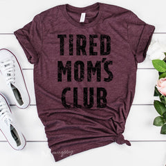 tired moms club shirt