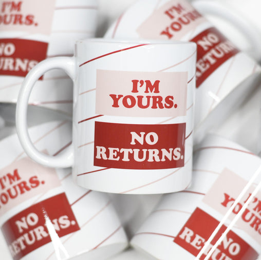 Im Yours No Returns Valentine's Day Ceramic Mug