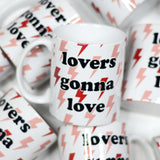 Lovers Gonna Love Ceramic Mug