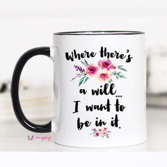 Where There's A Will Mug Copy