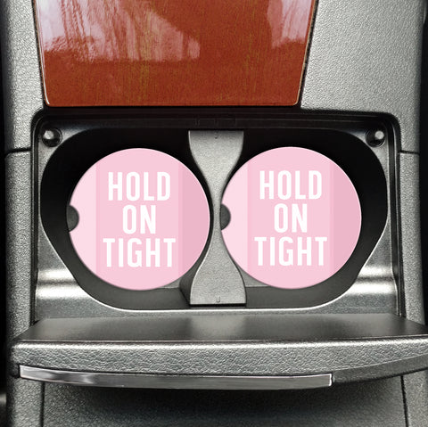Hold on Tight - Funny Sandstone Coasters, Funny Car Accessories, Funny Car Cup Holder Coasters, Hold On