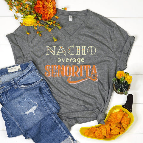 Nacho Average Senorita Shirt, Cinco De Mayo Shirt