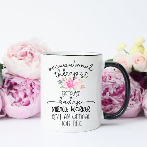 Occupational Therapist - Miracle Workder Mug