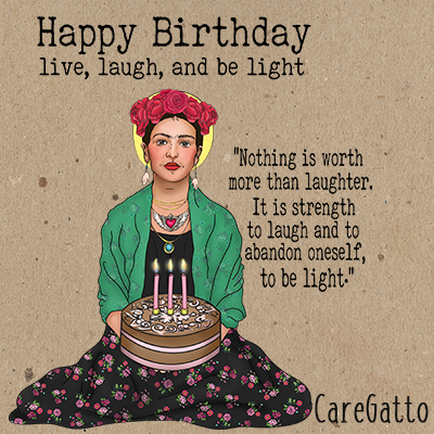 what to write in a birthday card frida kahlo quote by caregatto