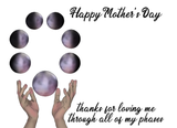All my Phases<br> Mother's Day Card<br> Photo Greeting