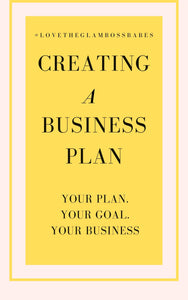 eBook: (Creating A Business Plan) YOUR PLAN. YOUR GOAL. YOUR BUSINESS!