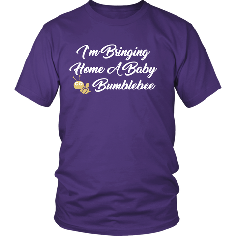 [MOM's Special] I'm Bringing Home A Baby Bumblebee Unisex Shirt