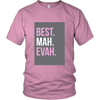 [MOM's Special] BEST MAH EVAH Unisex Shirt
