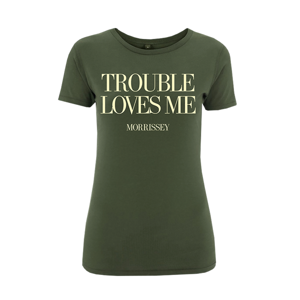 Army Green Trouble Loves Me Ladies T-shirt