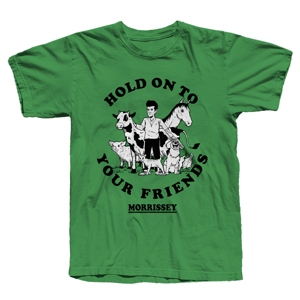 Hold Onto Your Friends Irish Green T-Shirt
