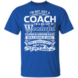 Coach T-shirt Im Not Just A Coach Im A Big Cup Of Wonde - FrankyTee