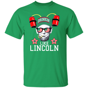 Drinkin' Like Lincoln - Funny July 4th Shirt Design - FrankyTee
