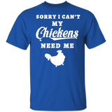 Sorry I Can't My Chickens Need Me Love Chicken Shirt Tee - FrankyTee