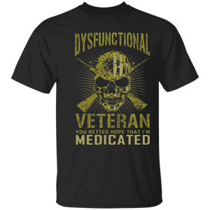 Dysfunctional Veteran You better hope that Im medicated - FrankyTee