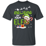 Christmas Elf Shirts Believe In Your ELF T-shirt - FrankyTee