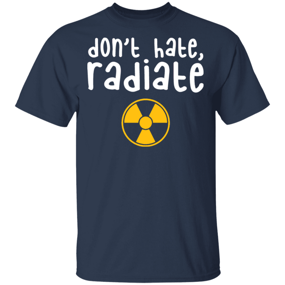 Radiology Tech T-Shirt, Don't Hate Radiate, Funny Rad Tech - FrankyTee