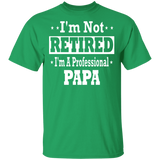 Men's I'm Not Retired I'm A Professional Papa Shirt - FrankyTee