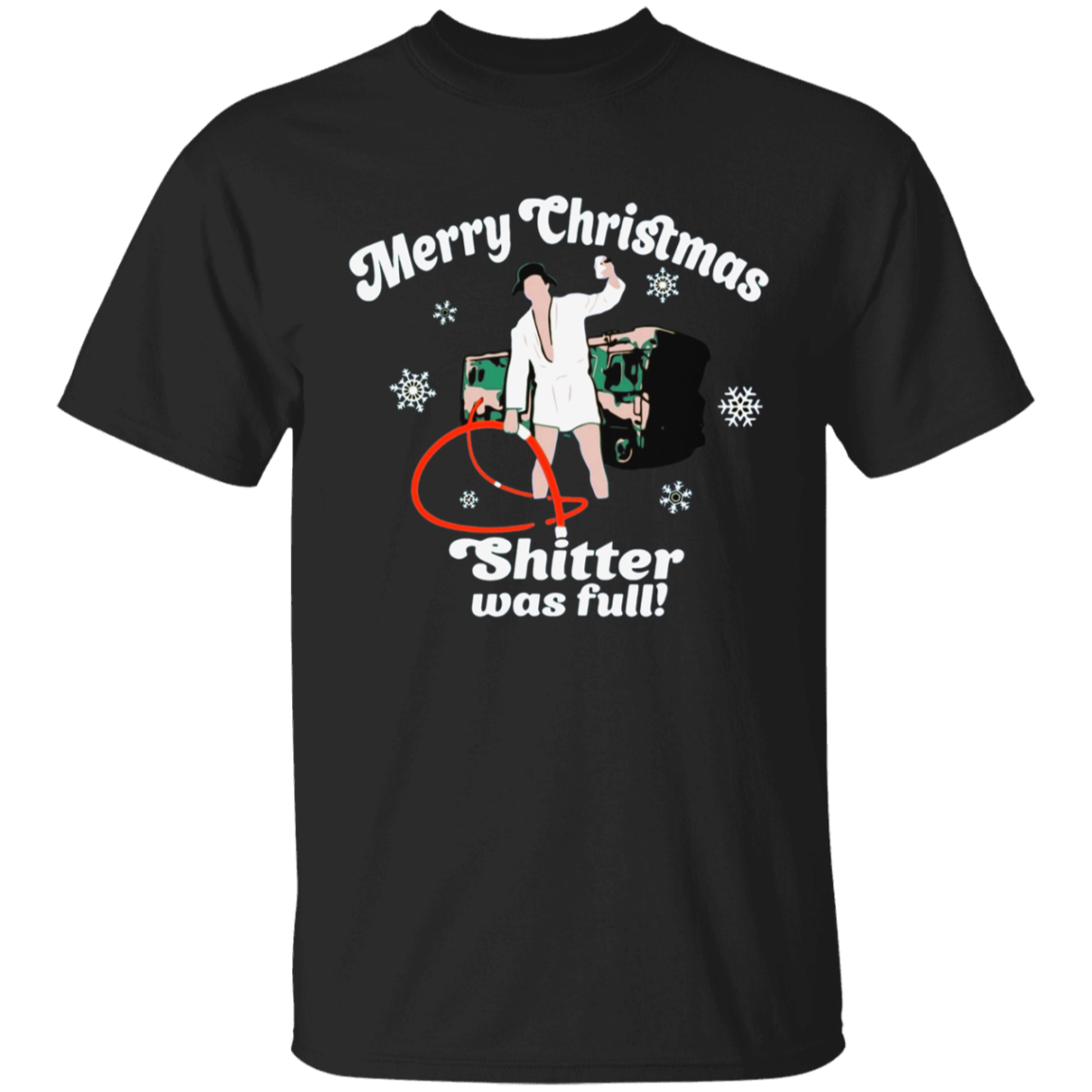 Merrychristmas T-shirt Cousin Eddie Shitter Was Full