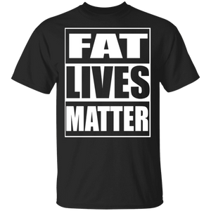 Fat Lives Matter T-Shirt - FrankyTee
