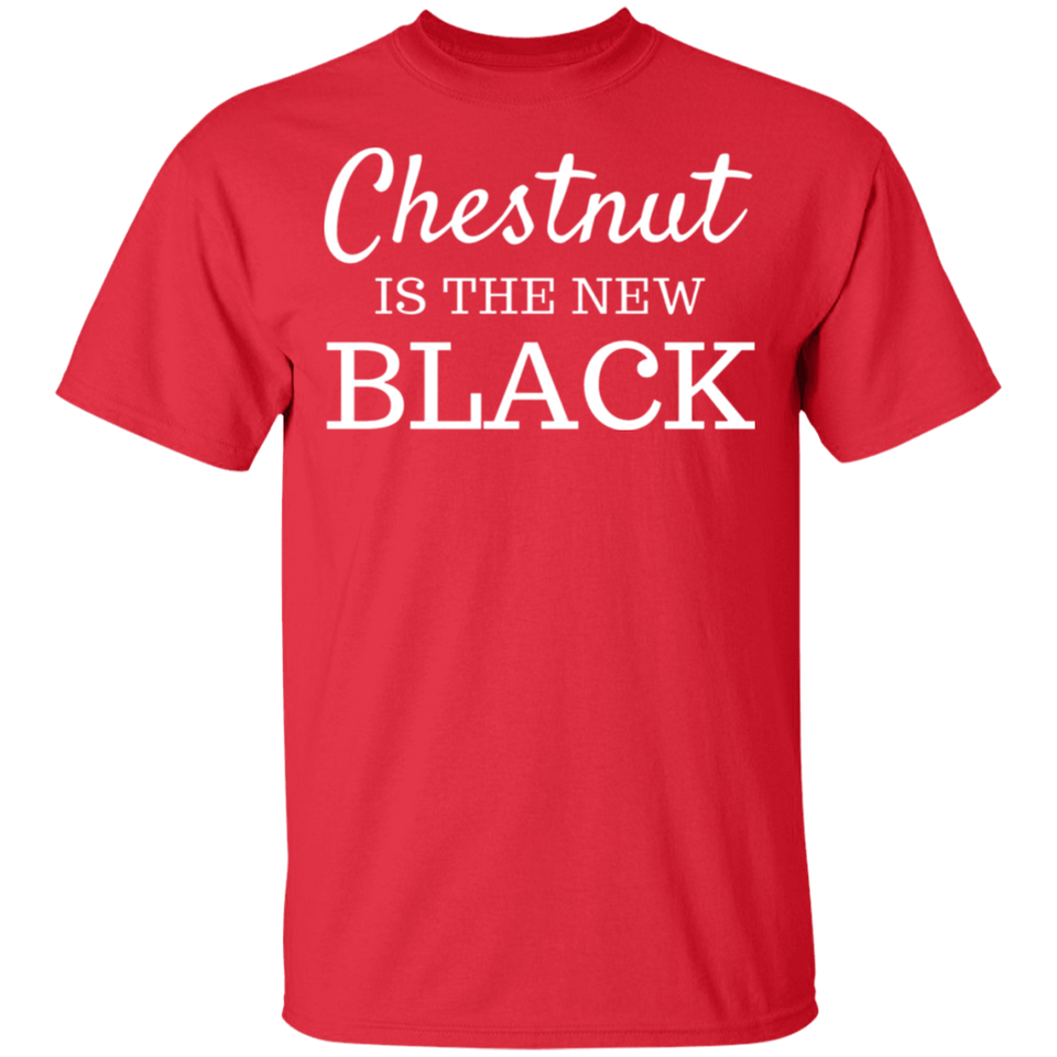 Chestnut Is The New Black Tee - FrankyTee