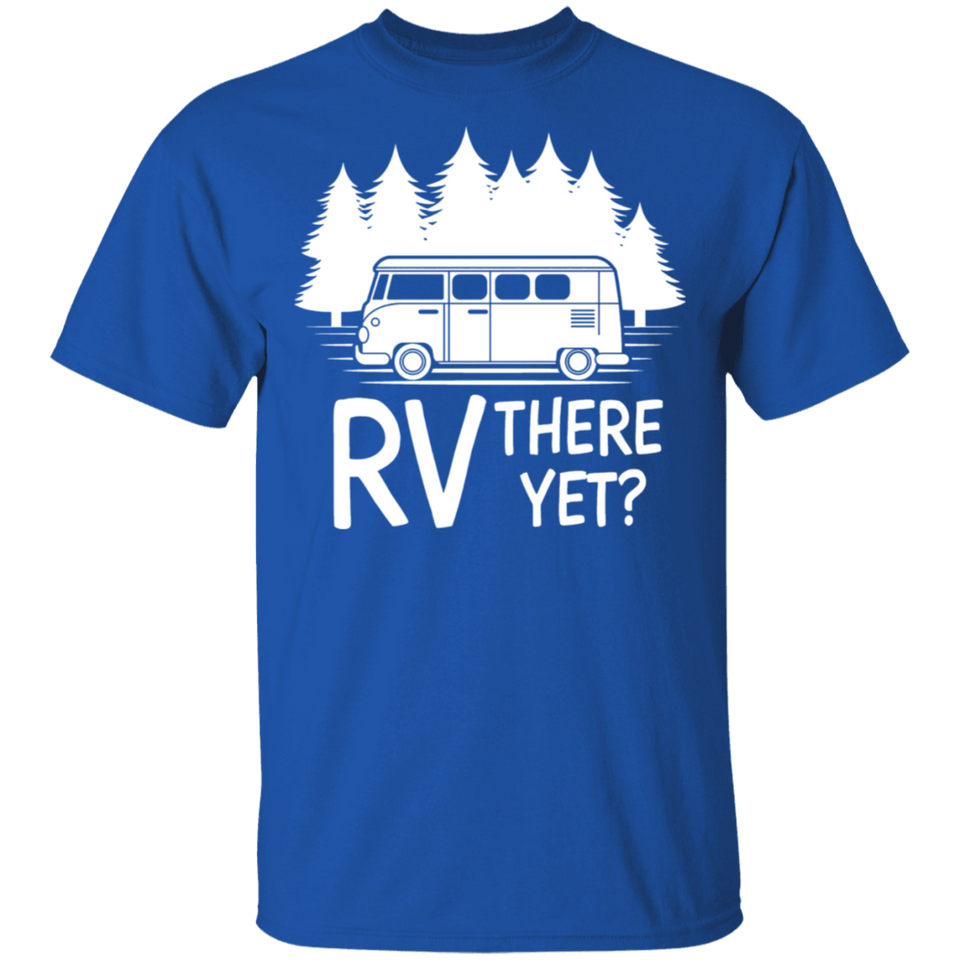 Funny RV There Yet Camping T-Shirt Roadtrip Travel Tee - FrankyTee