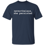 Nevertheless She Persisted T-Shirt - FrankyTee