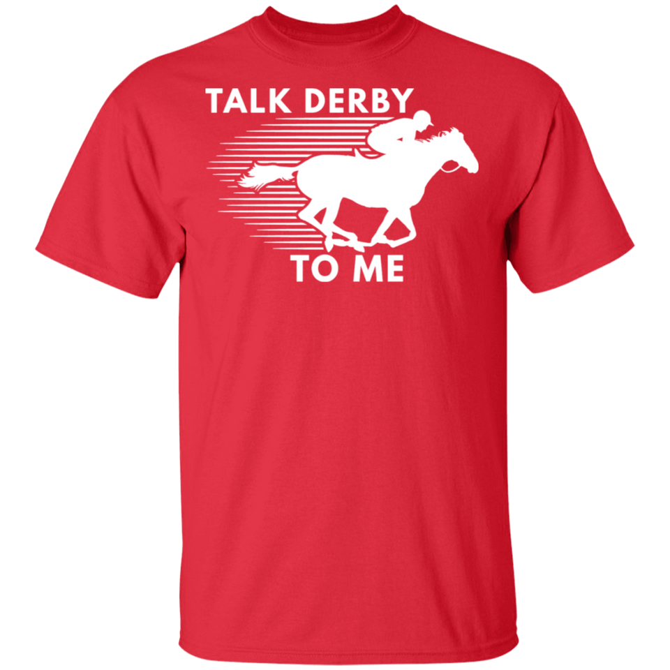 Talk Derby To Me Horse Racing Shirt - FrankyTee