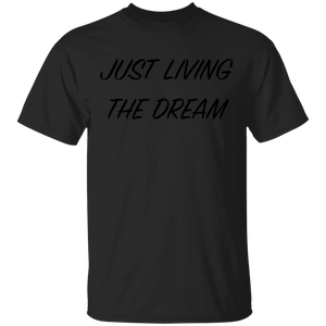 Just Living The Dream - Inspirational Quote T-Shirt - FrankyTee